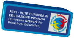REEI - RETE EUROPEA di EDUCAZIONE INFANZIA (European Network for Preschool Education)